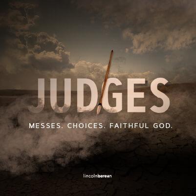 Messes Choices Faithful God - Judges