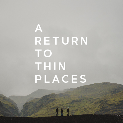 A Return to Thin Places