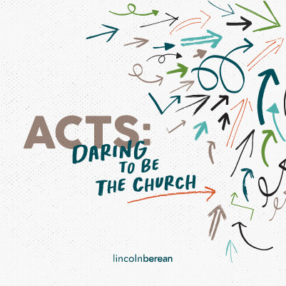 Daring To Be The Church - Acts