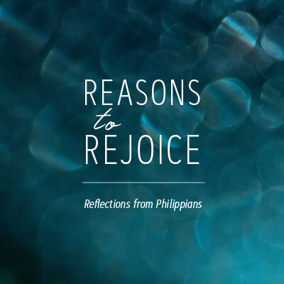Reasons To Rejoice - Philippians